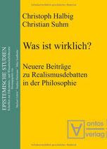 Was ist wirklich?: Neuere Beiträge zu Realismusdebatten in der Philosophie: Neuere Beitrage Zu Realismusdebatten in Der Philosophie