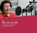 Pfluger Elisabeth, He nu so de (CD)
