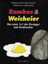 Wolfgang Friedl und Harry Krusche, Rambos und Weicheier