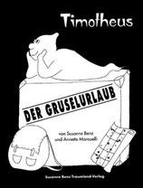Susanne Benz, Timotheus - Der Gruselurlaub