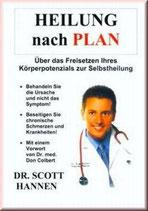 Dr. Scott Hannen, Heilung nach Plan