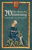 Der deutsche Minnesang - Liebeslieder des Mittelalters