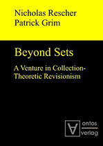 Rescher Nicholas / Grim Patrick, Beyond Sets: A Venture in Collection-Theoretic Revisionism