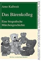 Kallweit Arno, Das Bärenkolleg: Eine biografische Märchengeschichte