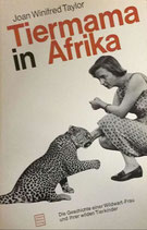 Taylor Joan Winifred, Tiermama in Afrika (antiquarisch)