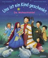 Scheffler Ursel, Uns ist ein Kind geschenkt - die Weihnachtsbibel