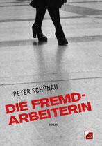 Peter Schönau, Die Fremdarbeiterin