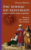 Bührke Thomas, Die Sonne im Zentrum - Aristarch von Samos - Roman der antiken Astronomie
