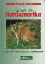 Kurt Mayr, Jagen in Nordamerika Bd. 3