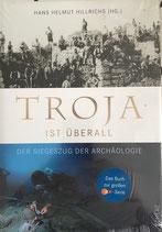 Hillrichs Hans Helmut, Troja ist überall - Der Siegeszug der Archäologie