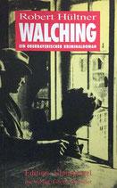 Hültner Robert, Walching - ein oberbayerischer Kriminalroman