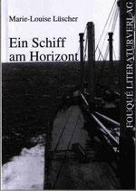 Marie-Louise Lüscher, Ein Schiff am Horizont