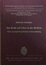 Ganthaler Heinrich, Deutsche Bibliothek der Wissenschaften. Das Recht auf Leben in der Medizin. Eine moralphilosophische Untersuchung