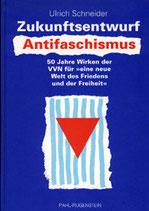 Ulrich Schneider, Zukunftsentwurf Antifaschismus