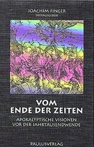 Finger Joachim, Vom Ende der Zeiten - Apokalyptische Visionen vor der Jahrtausendwende