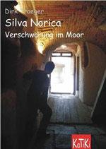 Silva Norica - Verschwörung im Moor