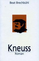 Beat Brechbühl, Kneuss
