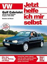 Jetzt helfe ich mir selbst - VW Golf III/IV Cabriolet: 1993 - 2002
