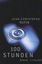 Jean-Christoph Rufin, 100 Stunden (M)