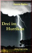 Hanns Radau, Drei im Hurrikan