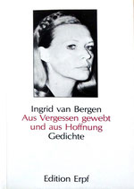 Ingrid van Bergen, Aus Vergessen gewebt und aus Hoffnung - Gedichte