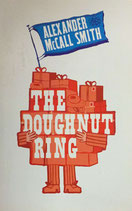 McCall Smith Alexander,The Doughnut Ring (Englisch) (antiquarisch)