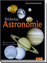 Machowiak Bernhard, Bildatlas Astronomie: Mit mehr als 450 Bildern und Karten