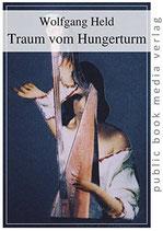 Held Wolfgang, Traum vom Hungerturm