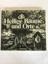 Zihlmann Josef, Heilige Bäume und Orte