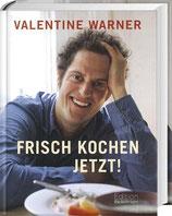 Valentine Warner, Frisch kochen jetzt!