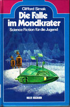 Simak Clifford, Die Falle im Mondkrater - Science Fiction für die Jugend (antiquarisch)