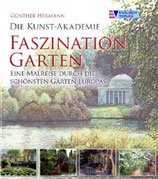 Günther Hermann, Faszination Garten - Die Kunst Akademie