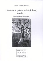Keller-Willeck Gisela, Ich werde gehen, wie ich kam, allein... - Porträts alter Menschen