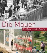 Bedürftig Friedemann, Die Mauer - Früher und Heute
