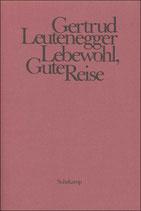 Leutenegger Gertrud, Lebewohl, Gute Reise: Ein dramatisches Poem (edition suhrkamp)