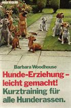 Woodhouse Barbara, Hunde-Erziehung leicht gemacht - Kurztraining für alle Hunderassen (antiquarisch)
