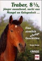 Berger Margot, Traber 8 1/2, jünger aussehend, sucht aus Mangel an Gelegenheit...