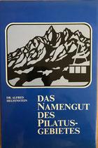 Helfenstein Dr. Alfred, Das Namengut des Pilatusgebietes (antiquarisch)