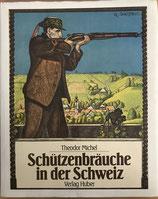 Michel Theodor, Schützenbräuche in der Schweiz (antiquarisch)
