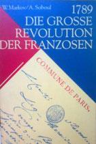 Markov / Soboul, 1789 - Die Grosse Revolution der Franzosen