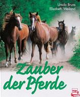Bruns Ursula und Elisabeth Weiland, Zauber der Pferde