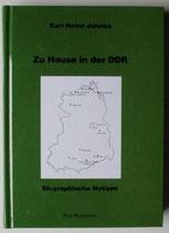 Jahnke Karl Heinz, Zu Hause in der DDR - biographische Notizen