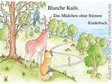 Kails Blanche, Das Mädchen ohne Stimme