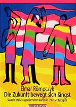 Römpczyk elmar, Die Zukunft bewegt sich längst - Staaten und Zivilgesellschaften kämpfen um Nachhaltigkeit (antiquarisch)