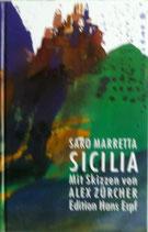Marretta Saro, Sicilia - Sicilia. Auf der Autobahn in die Antike. Reportagen und andere Texte
