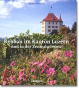 Walter Wettach, Rebbau im Kanton Luzern und in der Zentralschweiz