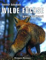 Günter Schumann, Wilde Füchse - ganz vertraut