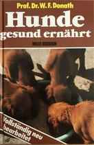 Donath Prof. Dr. W., Hunde gesund ernährt (antiquarisch)