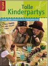 Tolle Kinderpartys - Bastel-, Spiel- & Rezeptideen für Kindergeburtstage