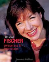 Fischer Christina, Weingenuss & Tafelfreuden (antiquarisch)
